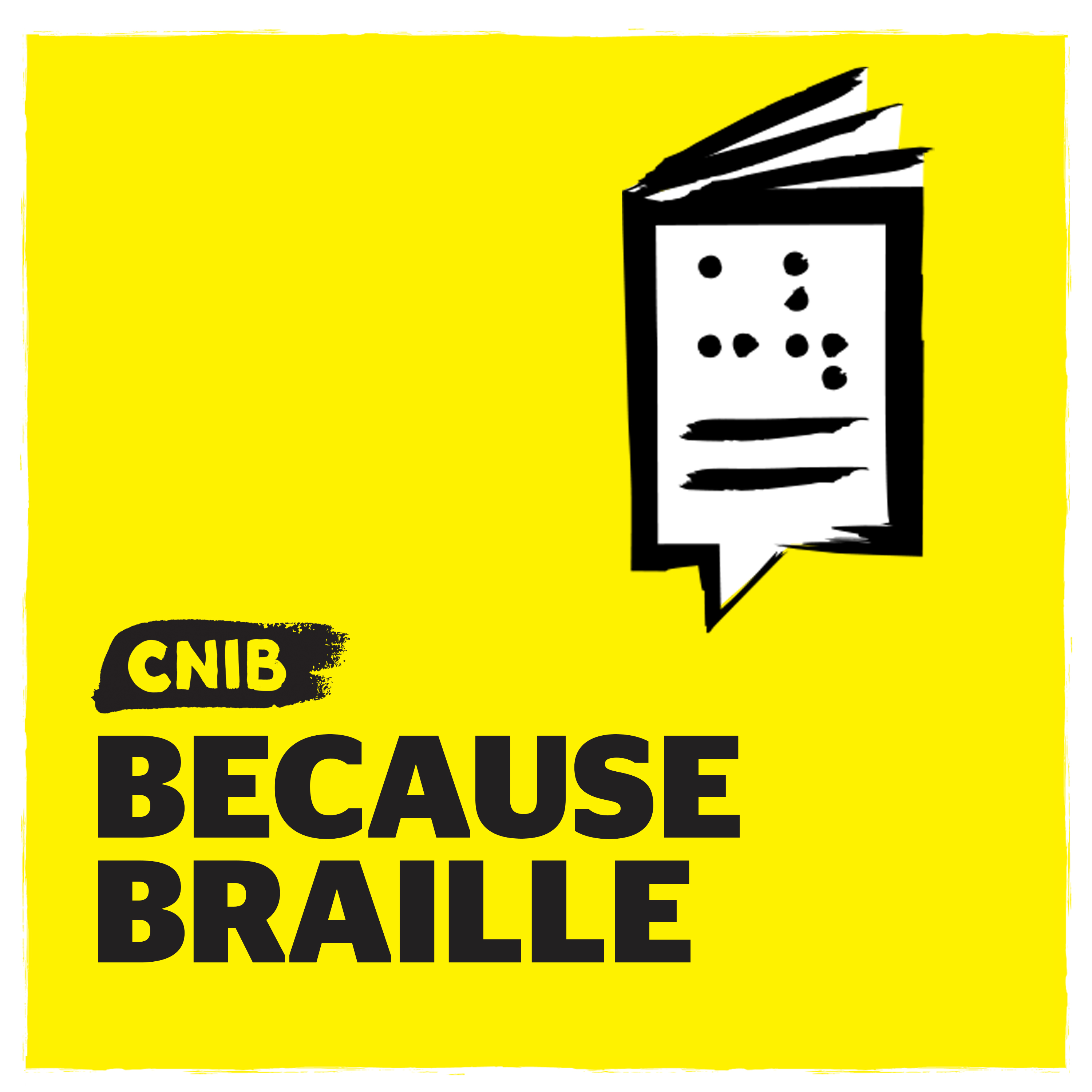 """CNIB Because Braille"" with braille book/speech bubble icon on yellow."