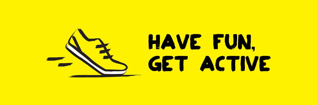 Running shoe beside the words: Have fun, get active
